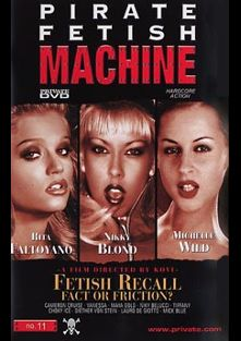 Fetish Recall:  Fact or Friction, starring Nikki Blond, Michelle Wild, Rita Faltoyano, Cameron Cruise, Claudia Ferrari, Lauro Giotto, Maya Gold, Niki Belucci, Mick Blue, Dieter Von Stein and Csoky Ice, produced by Private Media.