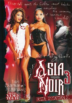 "Adult entertainment movie ""Asia Noir 3"" starring Charmane Star, Jade Blue Eclipse & Kylie Rey. Produced by Video Team."