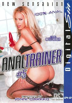 "Adult entertainment movie ""Anal Trainer 5"" starring Crystal Ray, Austin O'Riley & Nicole Sheridan. Produced by Digital Sin."