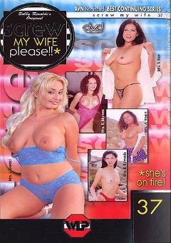 "Adult entertainment movie ""Screw my Wife Please 37"" starring Solara Star, Kitty Moreno & Eva Edwards. Produced by Wildlife Productions."