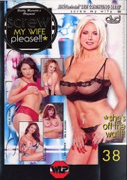 """Featured Series - Screw My Wife Please! presents the adult entertainment movie """"Screw My Wife Please 38""""."""