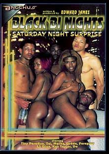 Black Bi Nights Saturday Night Surprises, starring Foreplay, DA, Ken Taylor, Didda, Lil Blue, Tai, Tiny Paradise and Mocha, produced by Bacchus.
