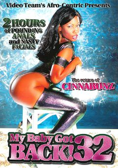 "Adult entertainment movie ""My Baby Got Back 32"" starring Nyeema Knoxxx, Cinna Bunz & Jada Fire. Produced by Afro-Centric."