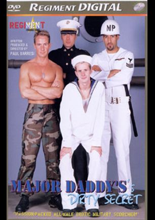 Major Daddy's Dirty Secret, starring Bryan Bramble, Chad Wolfe, Chris Windsor, Tony Lee Jones and Max Grand, produced by Regiment and Pleasure-Gay.
