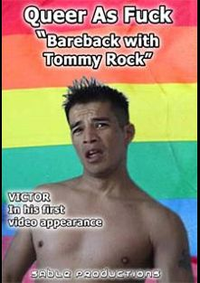 Queer as Fuck: Bareback with Tommy Rock, starring Kenan Wade, Victor Aguilera, Steve Rocha, Tommy Rock and Scorpio, produced by Sable Productions.