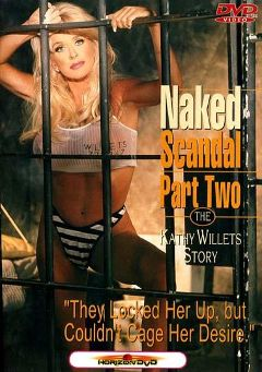 "Adult entertainment movie ""Naked Scandal 2"" starring Kathy Willets, Rick Maguire & Krista. Produced by Heatwave Entertainment."