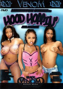 "Adult entertainment movie ""Hood Hoppin'"" starring Marie Luv, Lacey DuValle & Vanessa Blue. Produced by Venom Digital Media."