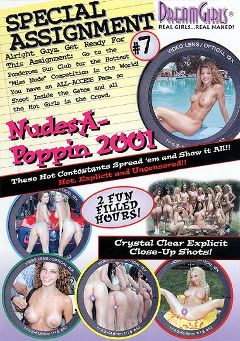 "Adult entertainment movie ""Special Assignment  7: Nudes A Poppin 2001"". Produced by Dream Girls."