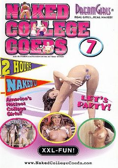 "Adult entertainment movie ""Naked College Coeds  7"". Produced by Dream Girls."