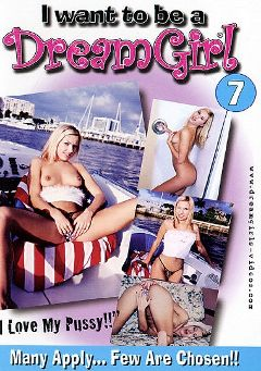 "Adult entertainment movie ""I Want To Be A Dream Girl 7"" starring Pantera. Produced by Dream Girls."