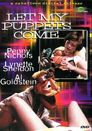 Let My Puppets Come, starring Penny Nicholls, Turk Turpin, Viju Crem, Luis De Jesus, Al Goldstein, Lynette Sheldon, Apple McCall and Gerard Damiano, produced by Caballero Video.