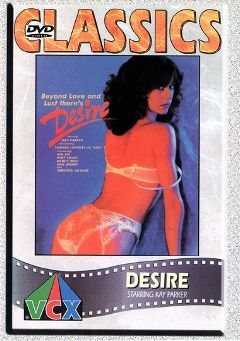 "Adult entertainment movie ""Desire"" starring Kay Parker, Alan Richards & Ruby Smart. Produced by VCX Home Of The Classics."