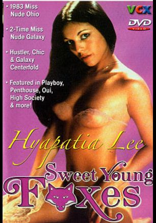 Sweet Young Foxes, starring Hyapatia Lee, Carl Lincoln, Cindy Carver, Cara Lott, Kay Parker, Bud Lee, Blair Harris, Pat Manning, Ron Jeremy and Eric Edwards, produced by VCX Home Of The Classics.