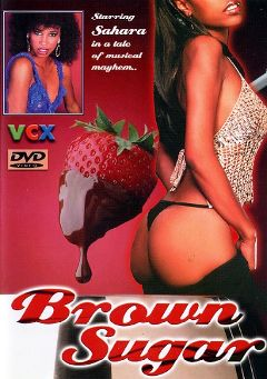 "Adult entertainment movie ""Brown Sugar"" starring Venessa Downe, Bob Wilma & Loni Morgan. Produced by VCX Home Of The Classics."