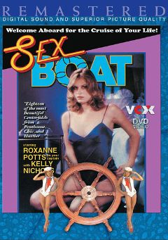 "Adult entertainment movie ""Sex Boat"" starring Roxanne Potts, Kelly Nichols & Sam Lito. Produced by VCX Home Of The Classics."