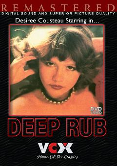 "Adult entertainment movie ""Deep Rub"" starring Desiree Cousteau, Spender Travis & Michael Morrison. Produced by VCX Home Of The Classics."