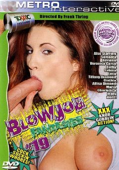 "Adult entertainment movie ""Blowjob Fantasies 19"" starring Luisa De Marco, Allisa Diamond & Unseen Guy. Produced by Metro Media Entertainment."
