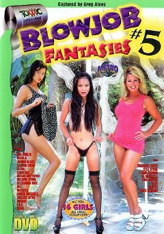 "Adult entertainment movie ""Blowjob Fantasies 5"" starring Anastasia Romanov, Lola & Mia Smiles. Produced by Toxxxic Entertainment."