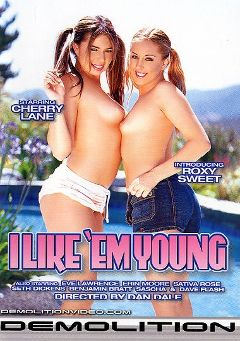 "Adult entertainment movie ""I Like 'Em Young"" starring Roxy Sweet, Cherry Lane & Brian Williams. Produced by Demolition Pictures."