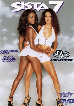 "Adult entertainment movie ""Sista 7"" starring Monique, Dee & Supremacy. Produced by Video Team."