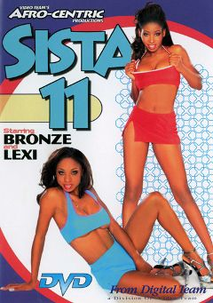 "Adult entertainment movie ""Sista 11"" starring Lexi, Bronze & Pistol (f). Produced by Video Team."