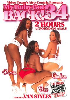 "Adult entertainment movie ""My Baby Got Back 34"" starring Candice Jackson, Ayana Angel & Jada Fire. Produced by Video Team."