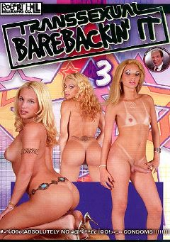 "Adult entertainment movie ""Transsexual Barebackin' It 3"". Produced by Robert Hill Releasing Co.."