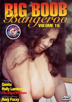 "Adult entertainment movie ""Big Boob Bangeroo 15"" starring Donita Dunes, Alex Sao Paolo & Roxy Foxxy. Produced by Totally Tasteless Video."