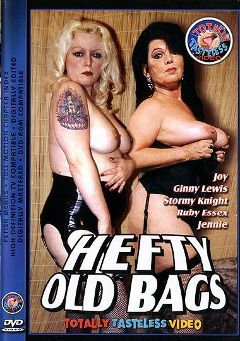 "Adult entertainment movie ""Hefty Old Bags"" starring Ruby Essex, Joy & Stormy Knight. Produced by Totally Tasteless Video."