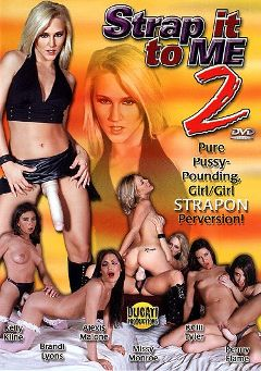 "Adult entertainment movie ""Strap It To Me 2"" starring Kelli Tyler, Alexis Malone & Brandi Lyons. Produced by Ducati Productions."