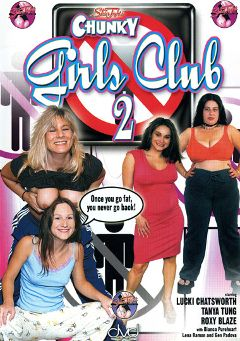 "Adult entertainment movie ""Chunky Girls Club 2"" starring Bianca Pureheart, Roxy Blaze & Gen Padova. Produced by Skin Tight."