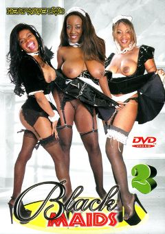"Adult entertainment movie ""Black Maids 2"" starring Sierra, Lola Lane & Kitten. Produced by Heatwave Entertainment."