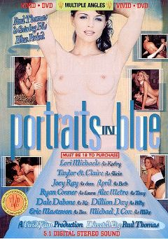 "Adult entertainment movie ""Portraits In Blue"" starring April Flowers, Lori Michaels & Ryan Conner. Produced by Vivid Entertainment."