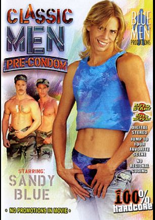 Classic Men Pre-Condom, starring Johnny Rahm, Sandy Blue, Chance Caldwell and Steve Marks, produced by Sunshine Films.