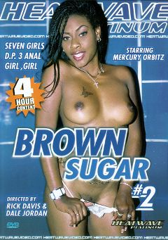 "Adult entertainment movie ""Brown Sugar 2"" starring Mercury Orbitz, Cocoa Xxxplicit & Skyy Black. Produced by Heatwave Entertainment."