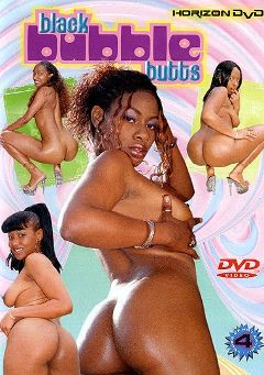 "Adult entertainment movie ""Black Bubble Butts"" starring Skyy Jolie, Mercury Orbitz & Black Cat. Produced by Horizon."