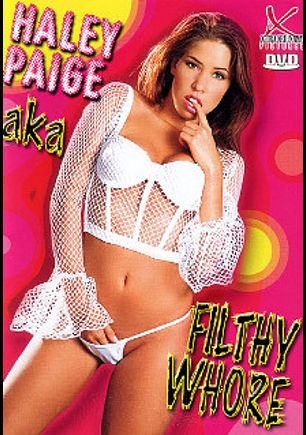 Haley Paige ...Aka Filthy Whore, starring Haley Paige, Dino Bravo and Joel Lawrence, produced by Legend and X-Traordinary Pictures.