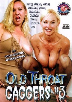 "Adult entertainment movie ""Old Throat Gaggers 3"" starring Kelly, Kristina & Felicia. Produced by Totally Tasteless Video."
