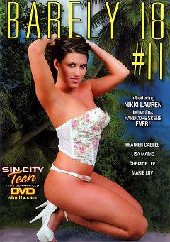 "Adult entertainment movie ""Barely 18: 11"" starring Nikki Loren, Heather Gables & Lisa Marie. Produced by Sin City."