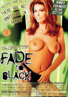 "Adult entertainment movie ""Fade To Black"" starring Taylor Hayes, Adajja & Dale DeBone. Produced by Vivid Entertainment."