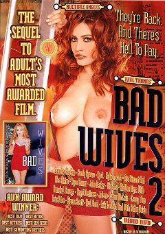 "Adult entertainment movie ""Bad Wives 2"" starring Raylene, Real Good & Sirena Scott. Produced by Vivid Entertainment."