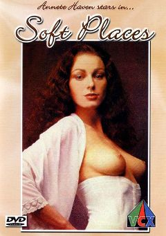 "Adult entertainment movie ""Soft Places"" starring Annette Haven, Robert Bane & Terri Middleton. Produced by VCX Home Of The Classics."