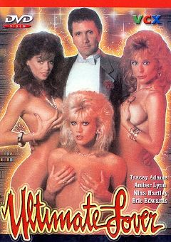 "Adult entertainment movie ""Ultimate Lover"" starring Tracey Adams, Amber Lynn & Nina Hartley. Produced by VCX Home Of The Classics."