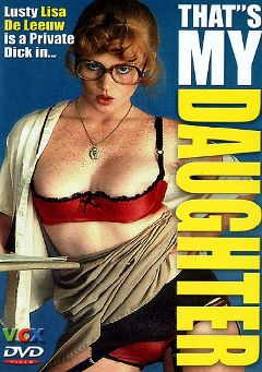 "Adult entertainment movie ""That's My Daughter"" starring Lisa DeLeeuw, Pat Moorehead & Karen Sweet. Produced by VCX Home Of The Classics."