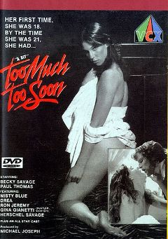 "Adult entertainment movie ""A Bit Too Much Too Soon"" starring Becky Savage, Joey The Magician & Frank Chemak. Produced by VCX Home Of The Classics."