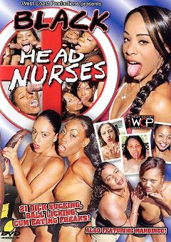 "Adult entertainment movie ""Black Head Nurses"" starring Mandingo, Angel Eyes & Chloe Black. Produced by West Coast Productions."