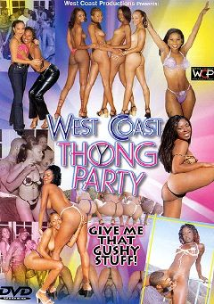 "Adult entertainment movie ""West Coast Thong Party"" starring Essence, Destiny Jordan & Diana Devoe. Produced by West Coast Productions."