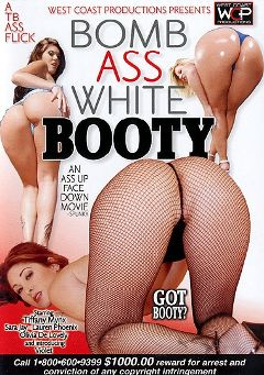 "Adult entertainment movie ""Bomb Ass White Booty"" starring Lauren Phoenix, Olivia O'Lovely & Tiffany Mynx. Produced by West Coast Productions."