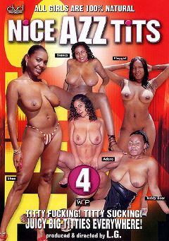 "Adult entertainment movie ""Nice Azz Tits 4"" starring Bianca *, Shae & Adara James. Produced by West Coast Productions."