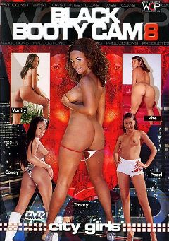 "Adult entertainment movie ""Black Booty Cam 8"" starring Tracy, Pearl & Vanity. Produced by West Coast Productions."